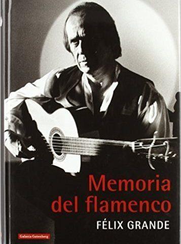 FÉLIX GRANDE- MEMORIA DEL FLAMENCO-EDITORIAL GALAXIA GUTENBERG