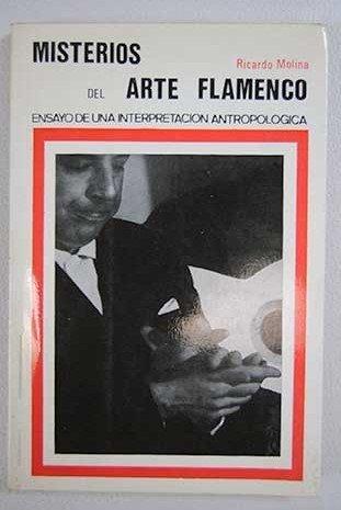 MISTERIOS DEL ARTE FLAMENCO- RICARDO MOLINA. EDITORIAL SAGITARIO…