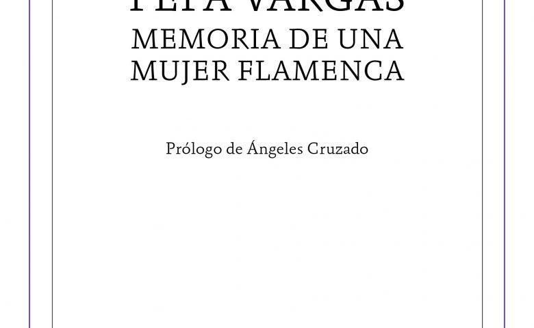 """#Novedad Libro """"Pepa Vargas, memoria de una mujer flamenca"""""""
