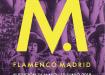 FESTIVAL FLAMENCO MADRID, #ConMdeMujer 16 mayo a 10 junio