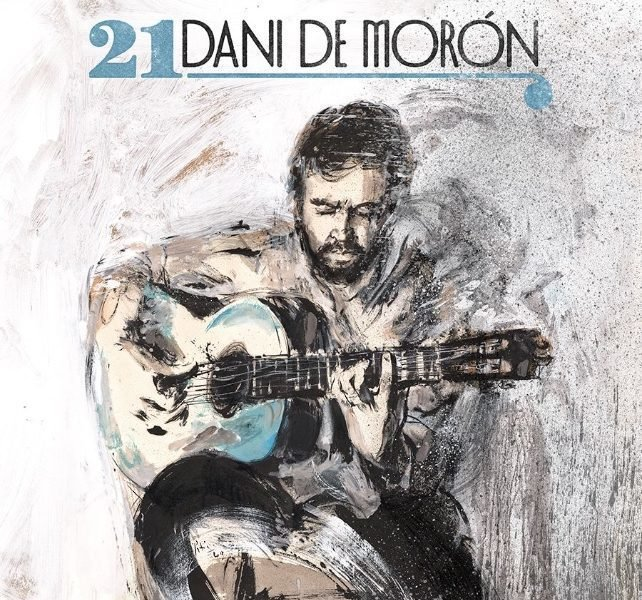 '21' de Dani de Morón, nuevo disco de uno de los grandes guitarristas del flamenco