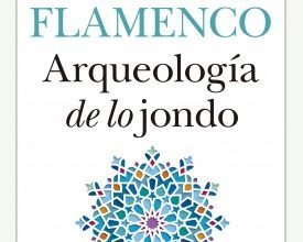 Flamenco, Arqueología de lo Jondo