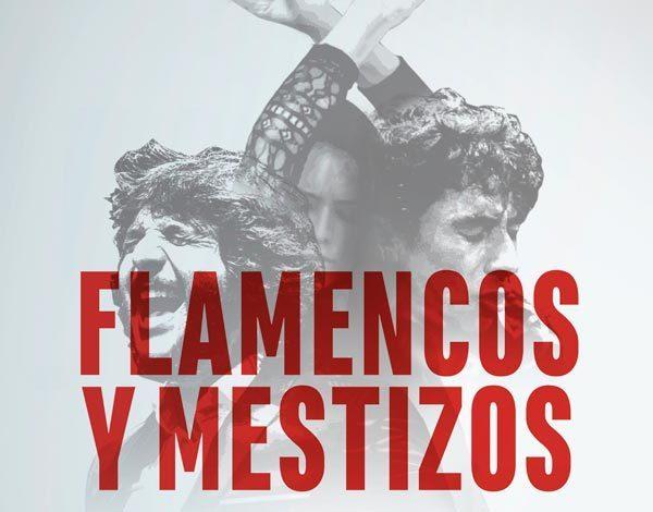 FLAMENCOS Y MESTIZOS- DEL 13 al 16 de Diciembre-Sala Berlanga
