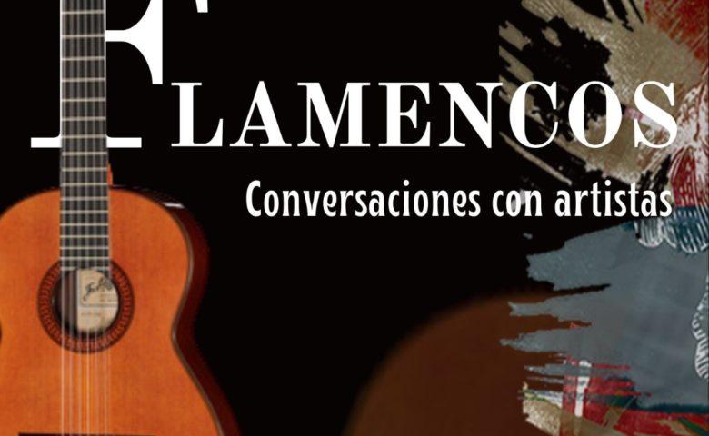 """La periodista Teresa Fernández publica su libro """"Flamencos: Conversaciones con artistas"""""""