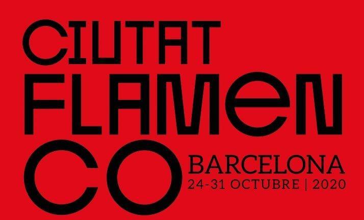 27 edición Ciutat Flamenco, Barcelona, del 24 al 31 de octubre 2020