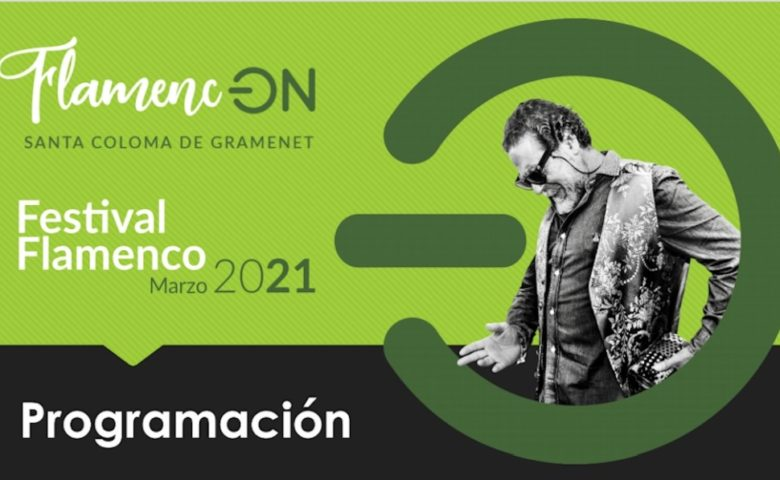 En marzo, Flamenc-ON'21, Festival Flamenco de Santa Coloma